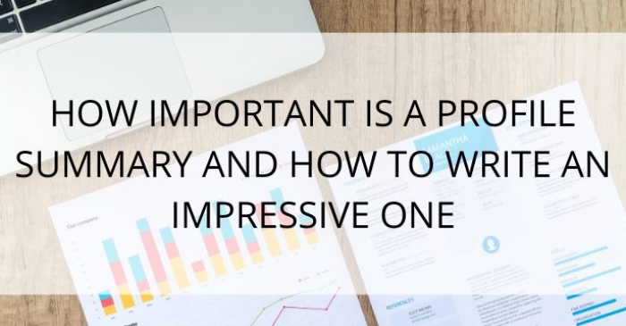 your-profile-summary-is-important-write-an-impressive-one