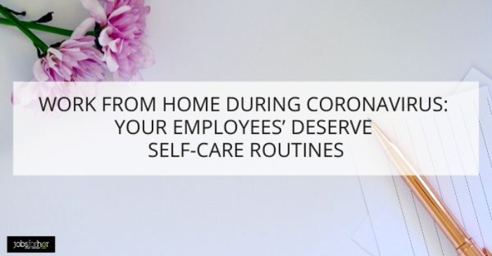 work-from-home-during-coronavirus-your-employees-self-care-routines-are-important-too
